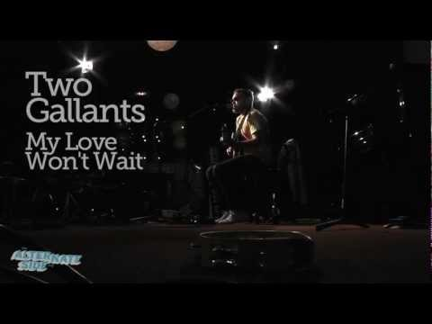 Two Gallants - My Love Won't Wait (Live @ WFUV, 2012)