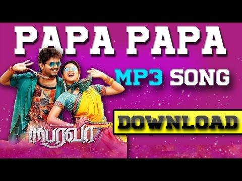 Download ➤🎵Papa Papa  mp3 Song 🎵 -bairavaa
