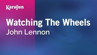 Karaoke Watching The Wheels - John Lennon *