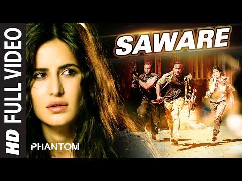 Saware FULL VIDEO Song - Arijit Singh   Phantom   T-Series