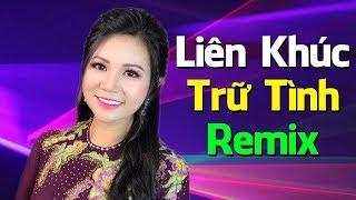 LK Nhạc Trữ Tình Remix 2019 | Tuyển Chọn Nhạc Vàng Remix Hay Nhất - Vùng Ngoại Ô Remix