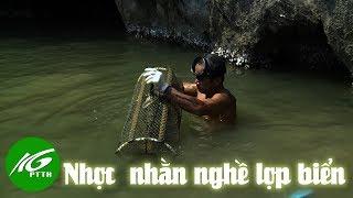 Nhọc nhằn nghề lọp biển | THKG