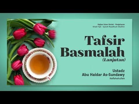 Tafsir Basmalah #2 | Ustadz Abu Haidar As-Sundawy حفظه الله