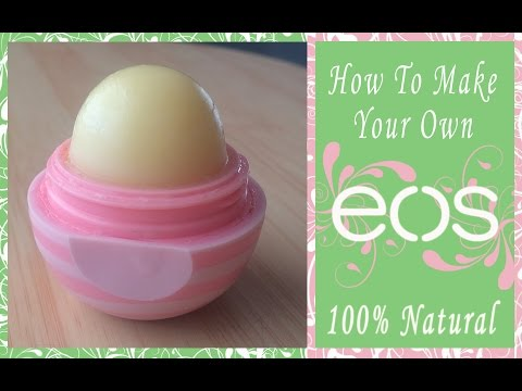 DIY: EOS Lip Balm 100% Natural Ingredients