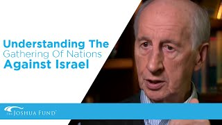 Understanding The Gathering Of Nations Against Israel | Pastor Jack Hayford | The Joshua Fund