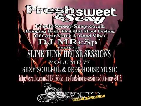 DJ MRcSp`pres. Slink Funk House Session (77th Edition 30th May 2013) FSS Promo