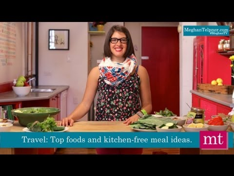 Healthy Travel Food and Meal Ideas | Meghan TV