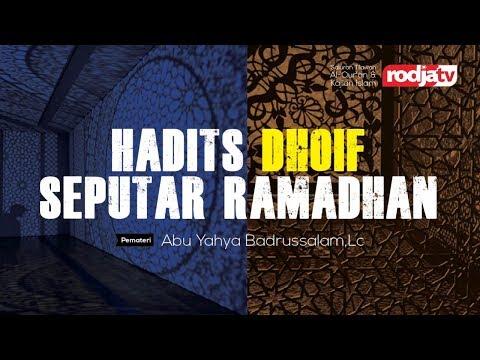 Hadist Dhoif Seputar Ramadhan (Ustadz Abu Yahya Badrusalam,Lc.)