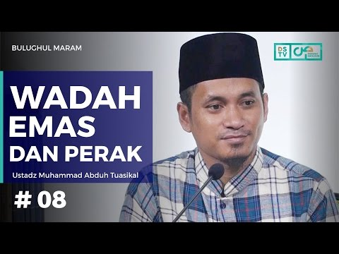 Bulughul Maram (08) : Wadah Emas Dan Perak - Ustadz M. Abduh Tuasikal (Hadits No. 16 - 17)