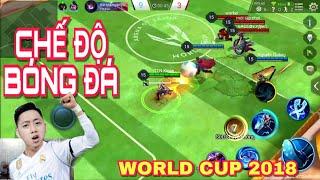 Chế Độ Bóng Đá Mới chào đón World Cup 2018 cùng Vua Phá Lưới Kinas - Liên Quân Mobile