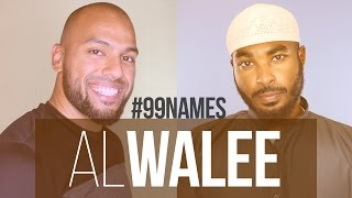 AlWalee | Ammar AlShukry | 99 Names EP18 | AlMaghrib Institute