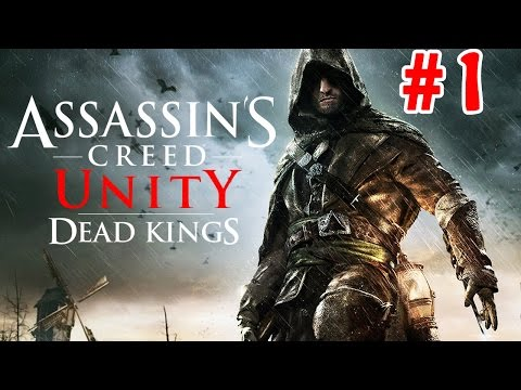 Assassins Creed Unity Dead Kings DLC Part 1 - Going To Franciade