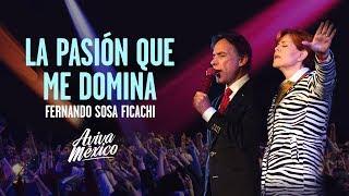 Fernando Sosa Ficachi | La Pasión Que Me Domina