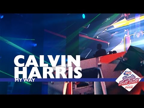 Calvin Harris - My Way (Live At Capital's Jingle Bell Ball 2016)