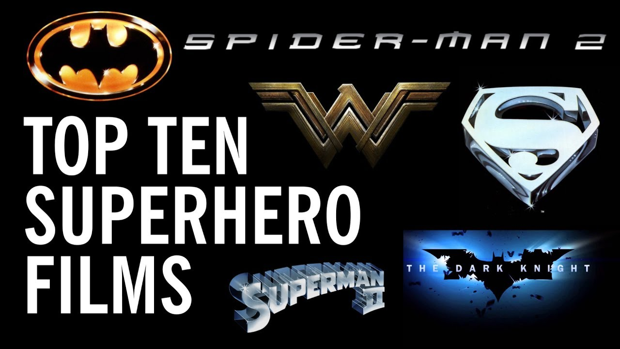 Top 10 superhero films ranked