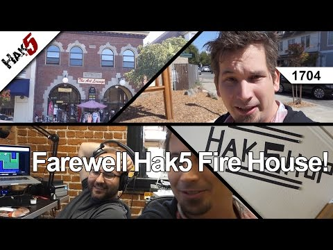 Farewell Hak5 Fire House! Hak5 1704