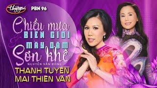 Mai Thiên Vân & Thanh Tuyền - LK Chiều Mưa Biên Giới & Mấy Dặm Sơn Khê (Nguyễn Văn Đông) PBN 96