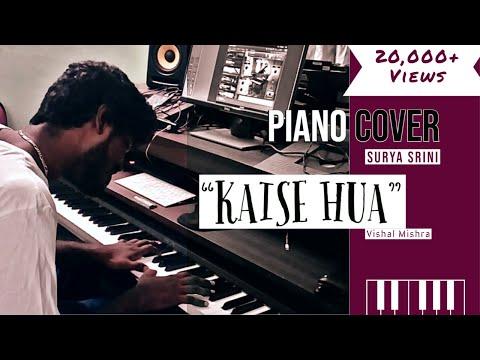 Download Lagu  Kaise Hua - Vishal Mishra Piano Cover - Surya S Mp3 Free