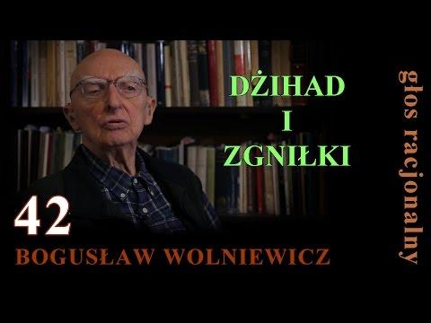 Bogusław Wolniewicz 42 DŻIHAD I ZGNIŁKI. O Zamachu W Paryżu.12 Stycznia 2015