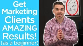 How To Get Social Media Marketing Clients AMAZING Results as a BEGINNER & STOP losing CLIENTS