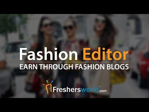 Career as Fashion Editor - Start your Earning with Fashion Blogs | Guidance Video