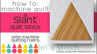 How To-Machine Quilt a Slant  Quilt Block-With Natalia Bonner- Lets Stitch a Block a Day-Day 80