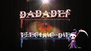 Dadadef - Electric Die (Original Mix)