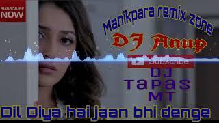 Dil diya hai jaan bhi denge mix by DJ mihir santar
