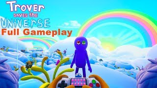 Trover Saves the Universe - Full Gameplay Walkthrough & Ending ( PC / PS4 )