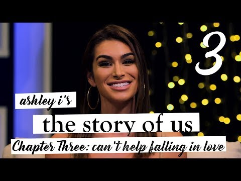 Ashley I's The Story of Us | Chapter Three | Can't Help Falling In Love