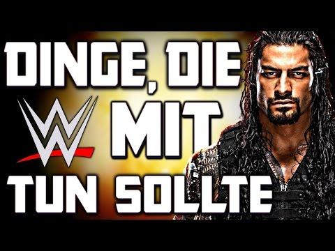 DINGE, DIE WWE MIT ROMAN REIGNS TUN SOLLTE! (Deutsch/German)