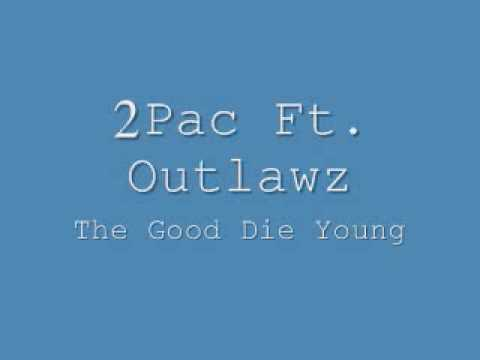 Tupac ft the oulawz - The good die young w/lyrics - YouTube