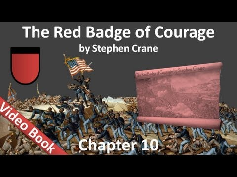 Chapter 10 - The Red Badge of Courage by Stephen Crane