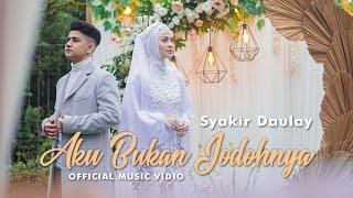 Download lagu Syakir Daulay - Aku Bukan Jodohnya ( Music Vidio)