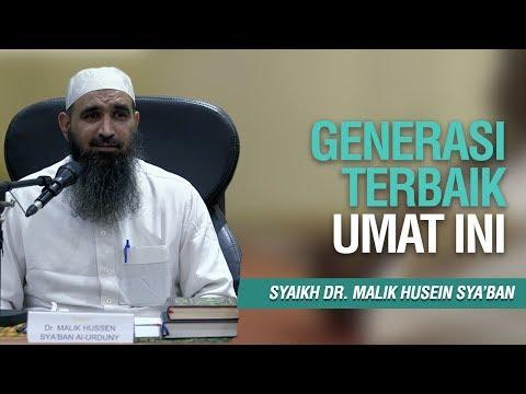 Generasi Terbaik Umat Ini - Syaikh Dr Malik Husain Sya'ban Hasan Al Urduny