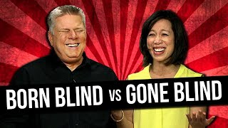 What Are The Differences Between Born Blind & Becoming Blind? (feat. Christine Ha)
