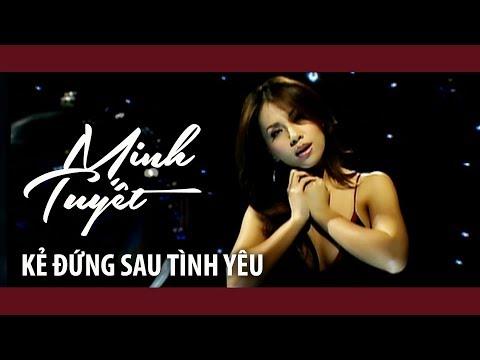 Minh Tuyết - Kẻ Đứng Sau Tình Yêu (Official Music Video)