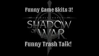 Shadow of War: Funny Trash Talk