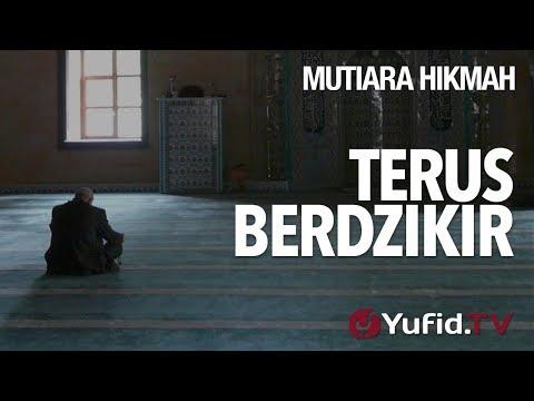 Terus Berdzikir - Ustadz DR Syafiq Riza Basalamah, MA.