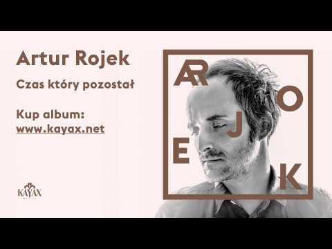Artur Rojek - Czas Ktory Pozostal
