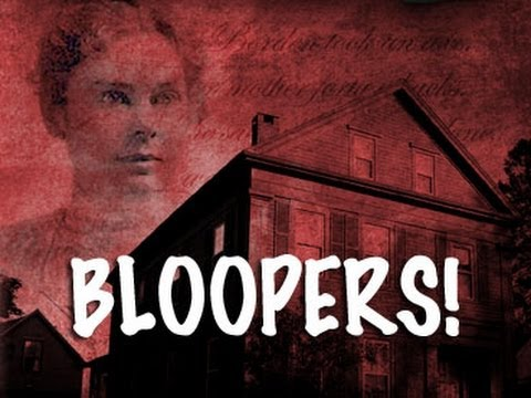 SCARED! Blooper Reel - Lizzie Borden House