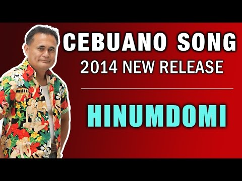 Hinumdomi - Cebuano Bisaya Pop Song 2014 New Release video
