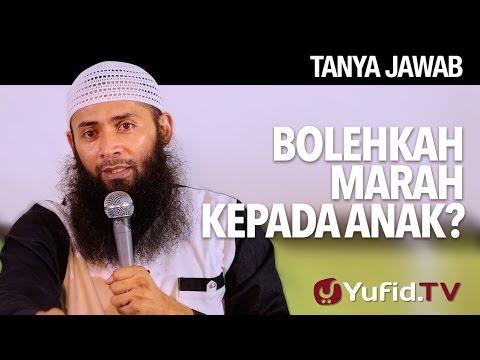 Tanya Jawab: Boleh Marah Kepada Anak? - Ustadz Dr. Syafiq Reza Basalamah, MA.