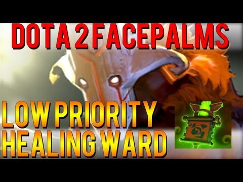Dota 2 Facepalms - Low Priority Healing Ward