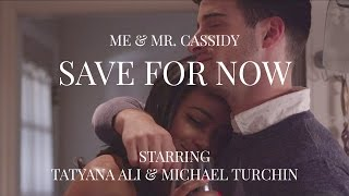Me & Mr. Cassidy-Save For Now (Official Music Video)