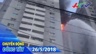 Lộ nguyên nhân ban đầu cháy chung cư Bắc Hà   CHUYỂN ĐỘNG ĐÔNG TÂY - 26/5/2018