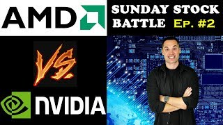AMD Stock vs NVIDIA Stock - (Sunday Stock Battle Ep. 2) - AMD / NVDA Stock Review & Analysis