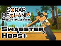The Swagster Hops+ - Lets Play Scrap Mechanic - Part 179