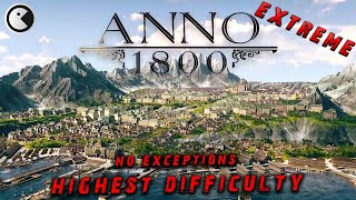 Anno 1800 Extreme Difficulty #01 - Survival with no Exceptions || Let's Play English [FullHD 60FPS]