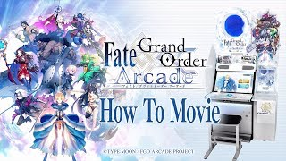 『Fate/Grand Order Arcade』 How To Movie